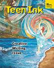 Teen Ink Magazine Cover