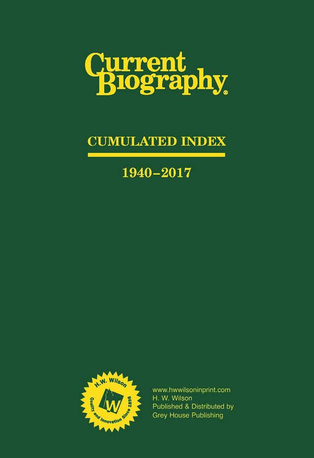 Current Biography Cumulative Index, 1940-2018 Magazine